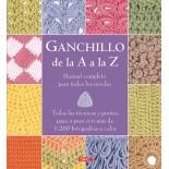 Ganchillo de la A a la Z. Manual Completo Para Todos los Niveles